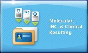 Molecular, IHC & Clinical Resulting